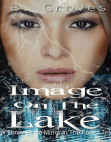 Image On The Lake: The Mirror In The Forest Trilogy, #1 Free download PDF and Read online