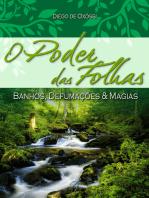 O Poder das Folhas: Banhos, Defumações & Magias