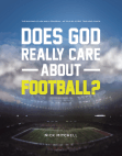 Does God Really Care About Football?: The Building of Men and a Program - As Told By a First Time Head Coach Free download PDF and Read online
