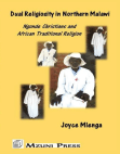 Dual Religiosity in Northern Malawi: Ngonde Christians and African Traditional Religion Free download PDF and Read online