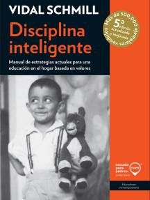 Disciplina inteligente: Manual de estrategias actuales para una educación en el hogar basada en valores