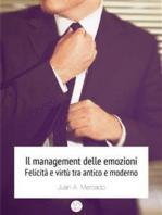 Il management delle emozioni. Felicità e virtù tra antico e moderno