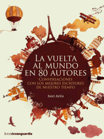 La vuelta al mundo en 80 autores: Conversaciones con los mejores escritores de nuestro tiempo