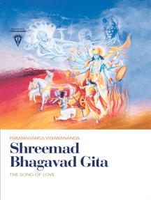 Shreemad Bhagavad Gita: The Song of Love
