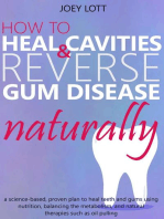 How to Heal Cavities and Reverse Gum Disease Naturally