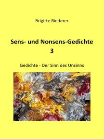 Sens- und Nonsens-Gedichte 3: Der Sinn des Unsinns