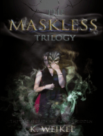 The Maskless Trilogy