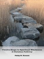 Twelve Steps to Spiritual Wholeness
