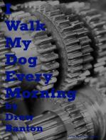 I Walk My Dog Every Morning