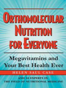 Orthomolecular Nutrition for Everyone: Megavitamins and Your Best Health Ever