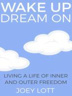 Wake Up Dream On