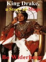 King Drake, a Story of Magic