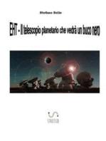 EHT- Il telescopio planetario che vedrà un buco nero