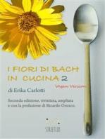 I fiori di Bach in cucina 2 Vegan version