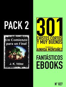 Pack 2 Fantásticos ebooks, no27. Un Comienzo para un Final & 301 Chistes Cortos y Muy Buenos