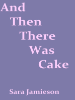 And Then There Was Cake