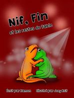 Nif, Fin et les restes de table