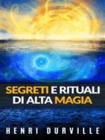 Segreti e Rituali di alta Magia