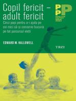Copil fericit, adult fericit. Cinci pași pentru a-i ajuta pe cei mici să-și conserve bucuria pe tot parcursul vieții