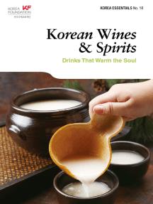 Korean Wines & Spirits: Drinks That Warm the Soul