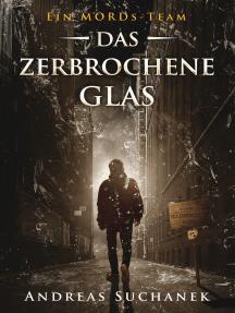 Ein MORDs-Team - Band 15: Das zerbrochene Glas (All-Age Krimi)