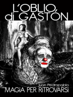"""""""L'oblio di Gastón"""" - Magia per Ritrovarsi"""