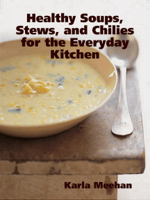 Healthy Soups, Stews, and Chilies for the Everyday Kitchen