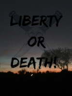 Liberty Or Death!