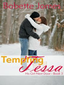 Tempting Tessa: His Girl Next Door, #3