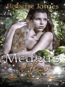 Meara's Hero: Hunted Hearts, #2