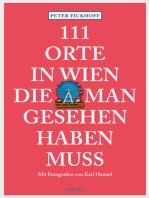 111 Orte in Wien die man gesehen haben muss