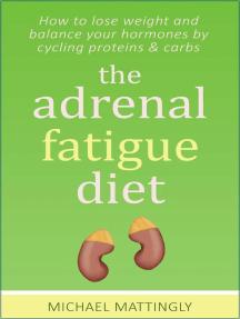 The Adrenal Fatigue Diet