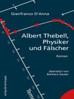 Albert Thebell, Physiker und Fälscher