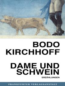 Dame und Schwein: Erzählungen