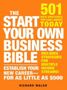 The Start Your Own Business Bible: 501 New Ventures You Can Launch Today