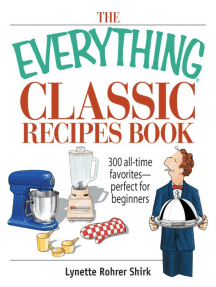 The Everything Classic Recipes Book: 300 All-time Favorites Perfect for Beginners