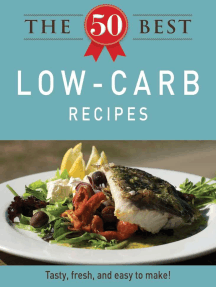 The 50 Best Low-Carb Recipes: Tasty, fresh, and easy to make!