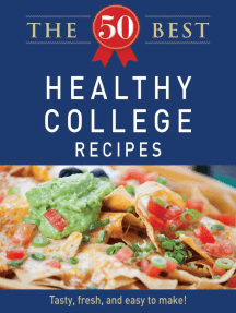 The 50 Best Healthy College Recipes: Tasty, fresh, and easy to make!