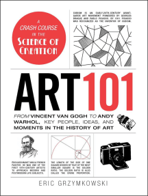 Art 101: From Vincent van Gogh to Andy Warhol, Key People, Ideas, and Moments in the History of Art