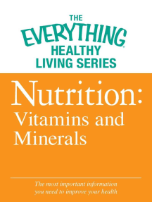 Nutrition: Vitamins and Minerals: The most important information you need to improve your health