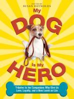 My Dog Is My Hero