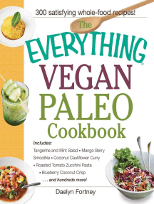 The Everything Vegan Paleo Cookbook: Includes Tangerine and Mint Salad, Mango Berry Smoothie, Coconut Cauliflower Curry, Roasted Tomato Zucchini Pasta, Blueberry Coconut Crisp...and Hundreds More!