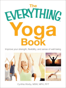 The Everything Yoga Book: Improve your Strength, Flexibility, and Sense of Well-Being