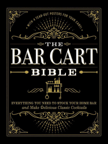 The Bar Cart Bible: Everything You Need to Stock Your Home Bar and Make Delicious Classic Cocktails