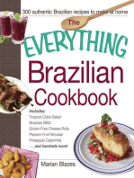 The Everything Brazilian Cookbook: Includes Tropical Cobb Salad, Brazilian BBQ, Gluten-Free Cheese Rolls, Passion Fruit Mousse, Pineapple Caipirinha...and Hundreds More!