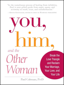 You, Him and the Other Woman: Break the Love Triangle and Reclaim Your Marriage, Your Love, and Your Life