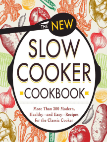 The New Slow Cooker Cookbook: More than 200 Modern, Healthy--and Easy--Recipes for the Classic Cooker