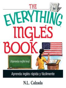 The Everything Ingles Book: Aprende Ingles Rapida Y Facilmente