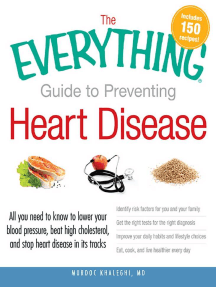 The Everything Guide to Preventing Heart Disease: All you need to know to lower your blood pressure, beat high cholesterol, and stop heart disease in its tracks