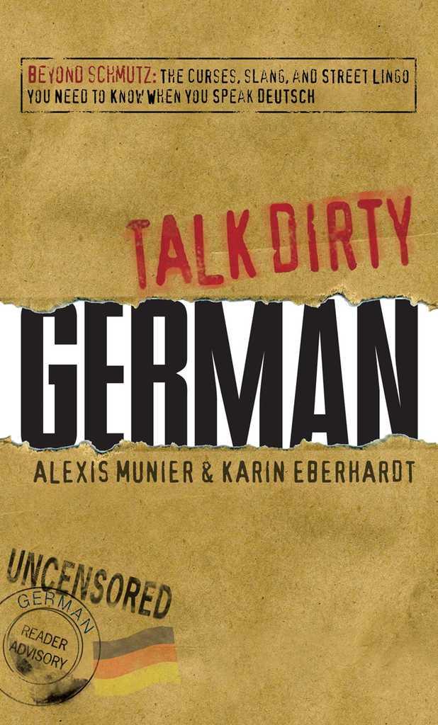 Talk Dirty German by Alexis Munier and Karin Eberhardt